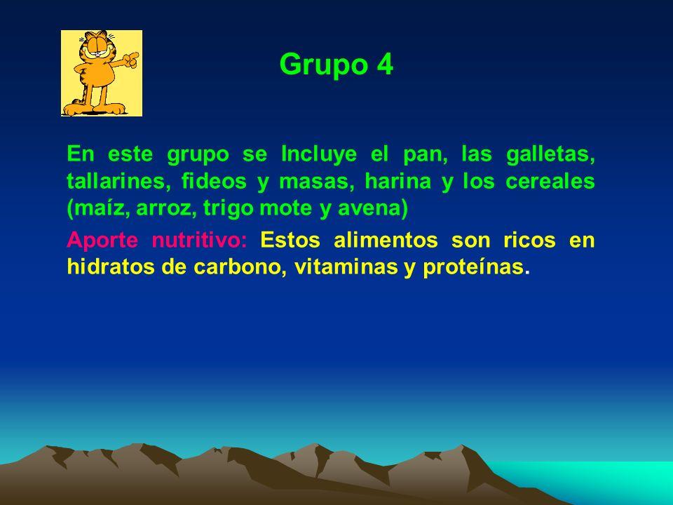 Grupo 4 En este grupo se Incluye el pan, las galletas, tallarines, fideos y masas, harina y los cereales (maíz, arroz, trigo mote y avena)