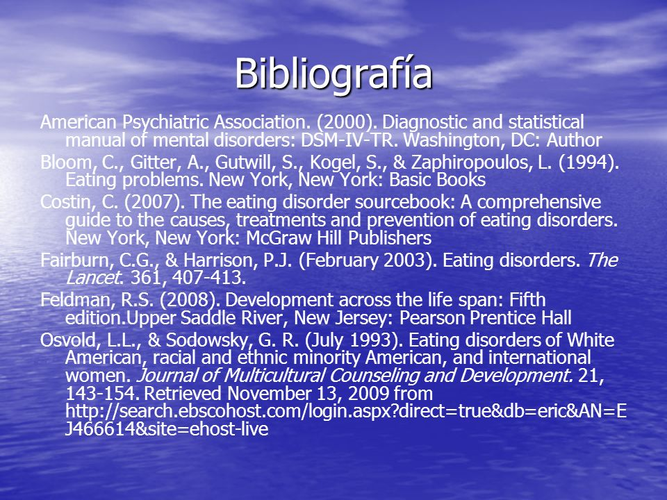 Bibliografía American Psychiatric Association. (2000). Diagnostic and statistical manual of mental disorders: DSM-IV-TR. Washington, DC: Author.