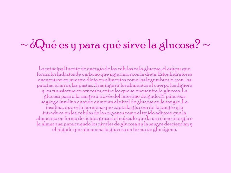 ~ ¿Qué es y para qué sirve la glucosa ~