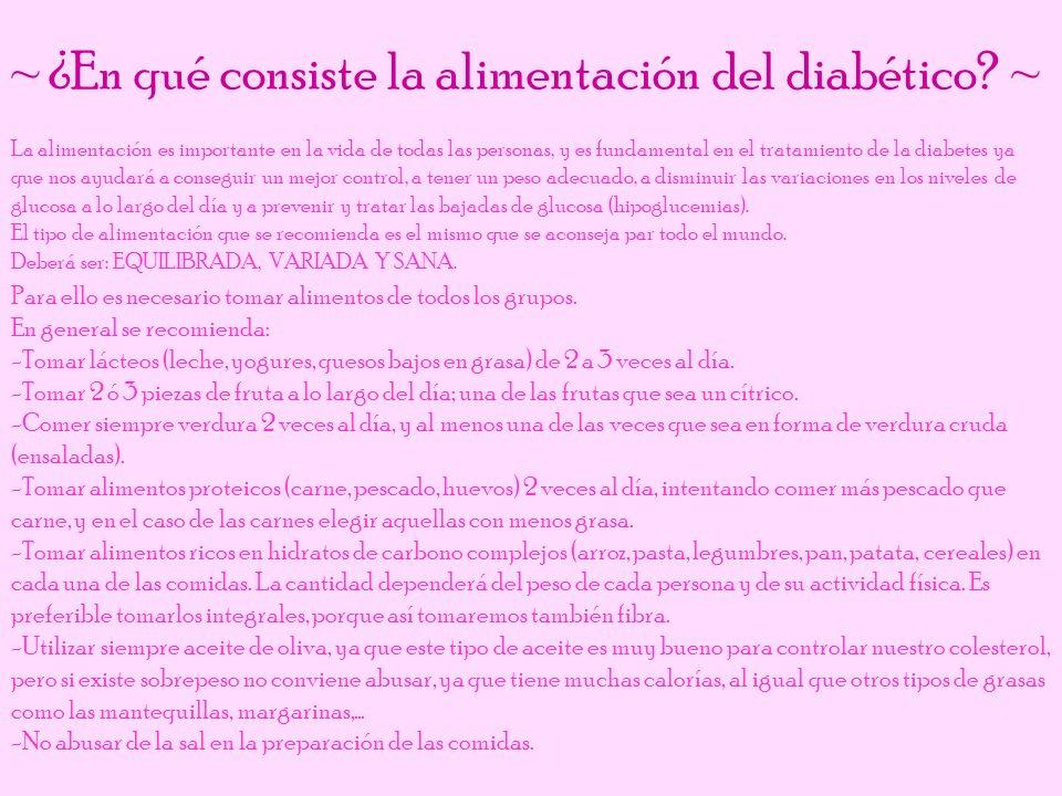 ~ ¿En qué consiste la alimentación del diabético ~