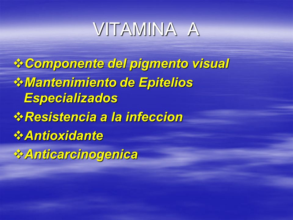 VITAMINA A Componente del pigmento visual