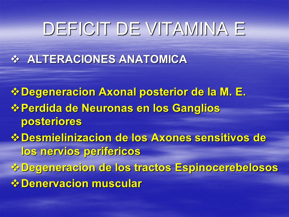 DEFICIT DE VITAMINA E ALTERACIONES ANATOMICA