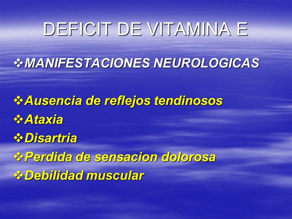 DEFICIT DE VITAMINA E MANIFESTACIONES NEUROLOGICAS