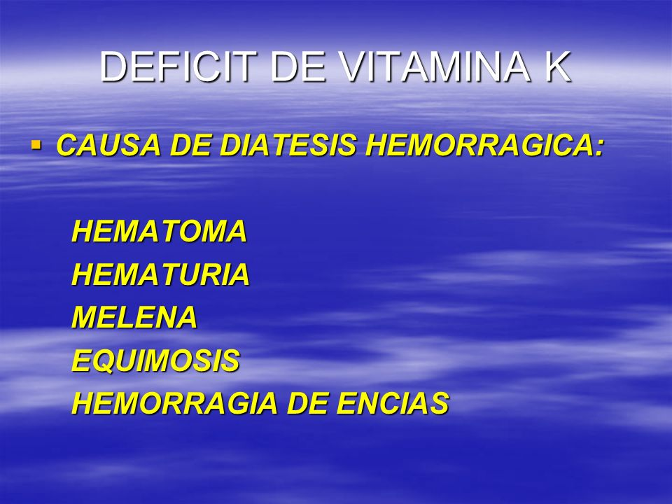 DEFICIT DE VITAMINA K CAUSA DE DIATESIS HEMORRAGICA: HEMATOMA