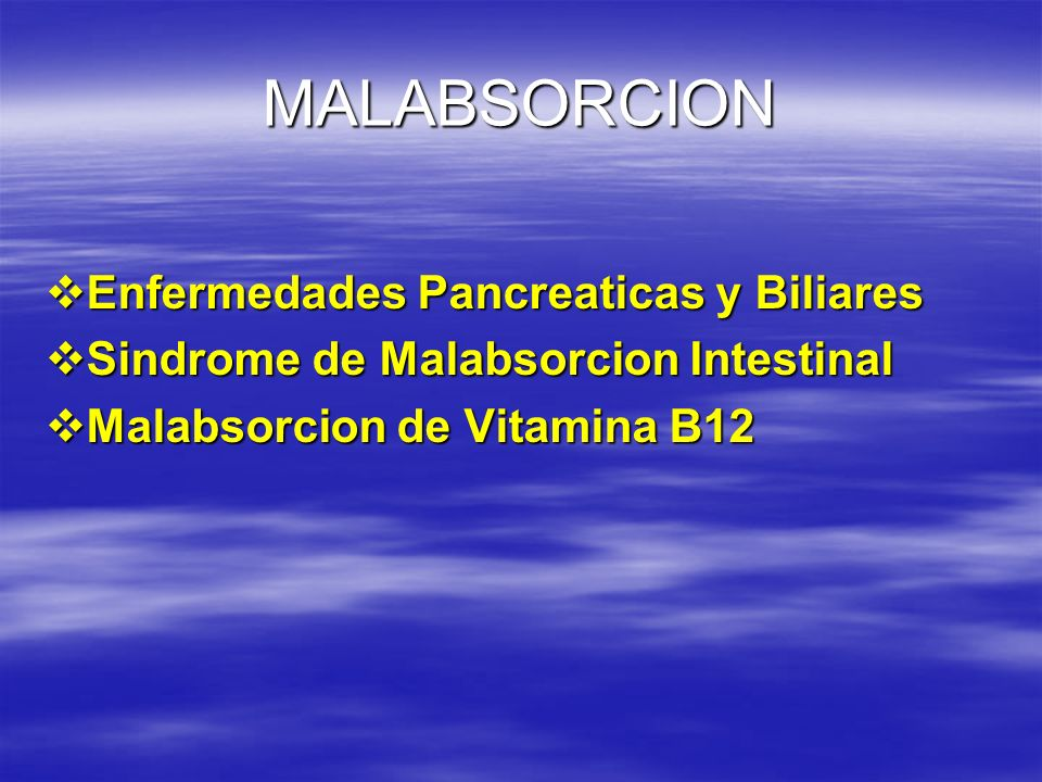 MALABSORCION Enfermedades Pancreaticas y Biliares
