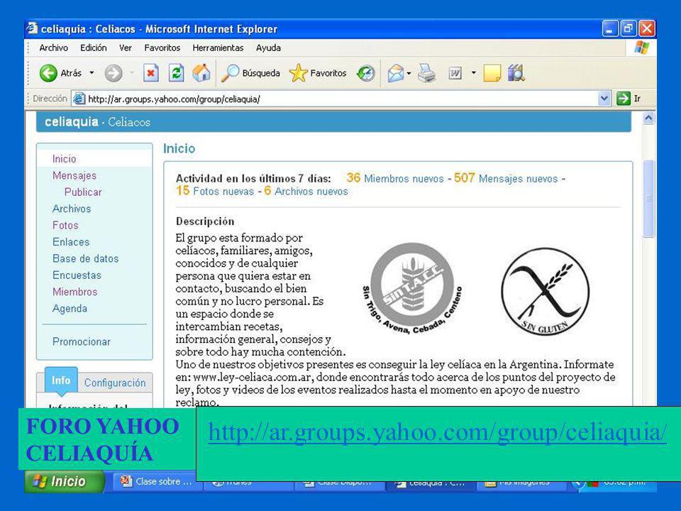 FORO YAHOO CELIAQUÍA http://ar.groups.yahoo.com/group/celiaquia/
