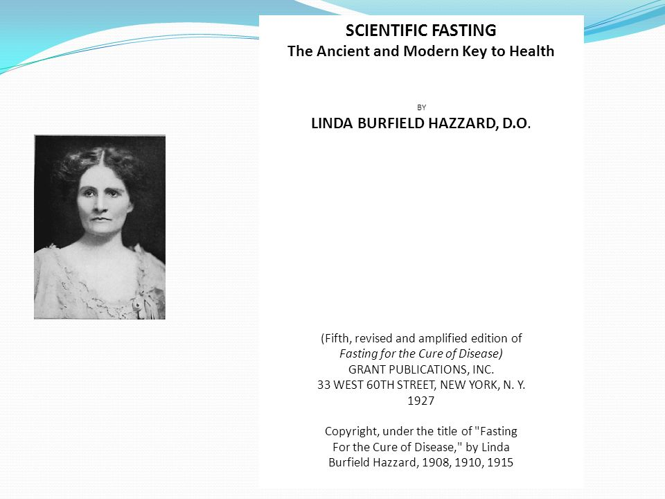 SCIENTIFIC FASTING The Ancient and Modern Key to Health BY LINDA BURFIELD HAZZARD, D.O.
