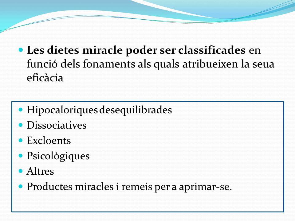 Les dietes miracle poder ser classificades en funció dels fonaments als quals atribueixen la seua eficàcia