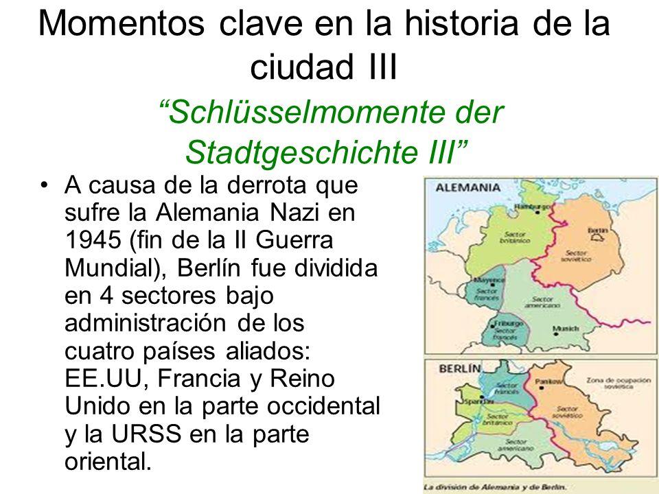 Momentos clave en la historia de la ciudad III Schlüsselmomente der Stadtgeschichte III