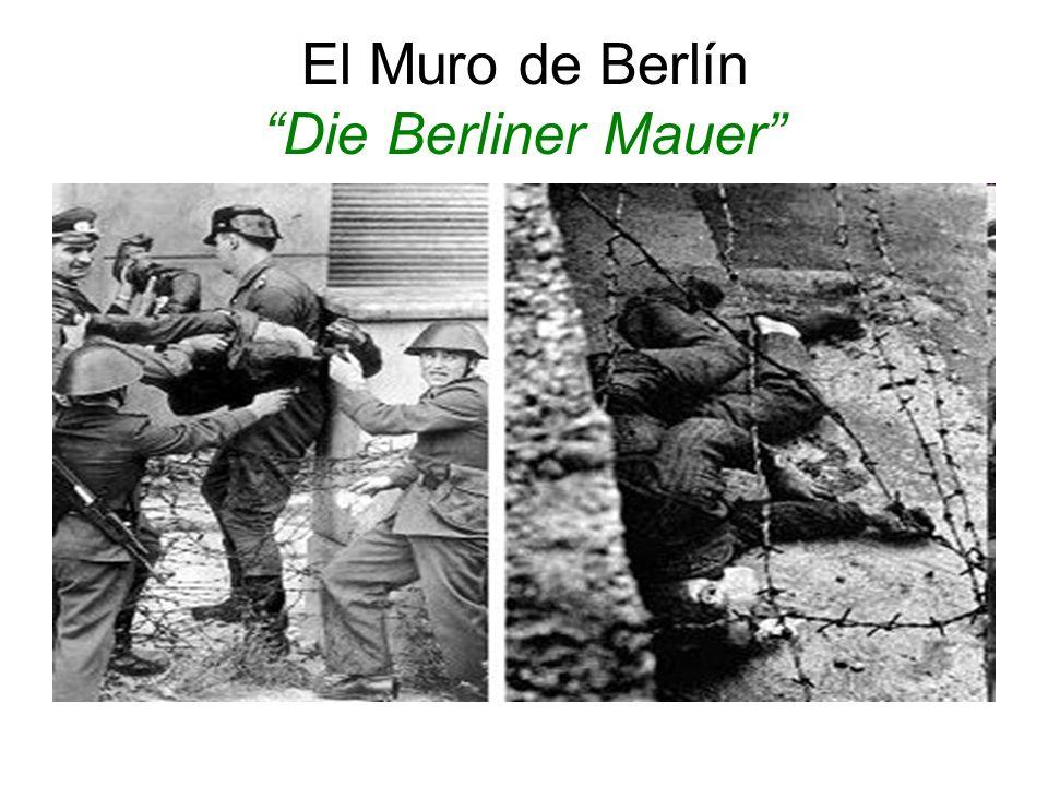 El Muro de Berlín Die Berliner Mauer