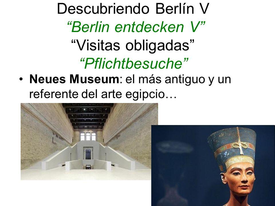 Descubriendo Berlín V Berlin entdecken V Visitas obligadas Pflichtbesuche