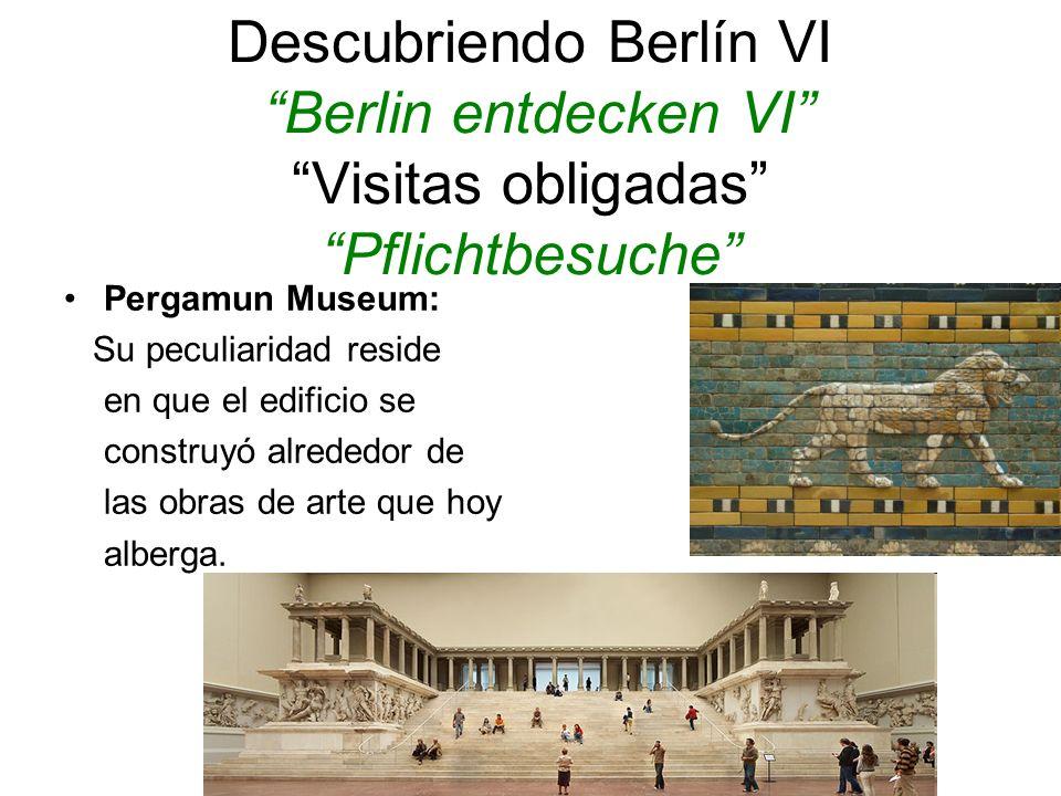 Descubriendo Berlín VI Berlin entdecken VI Visitas obligadas Pflichtbesuche