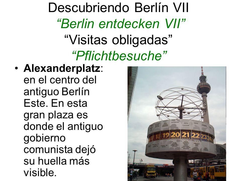 Descubriendo Berlín VII Berlin entdecken VII Visitas obligadas Pflichtbesuche