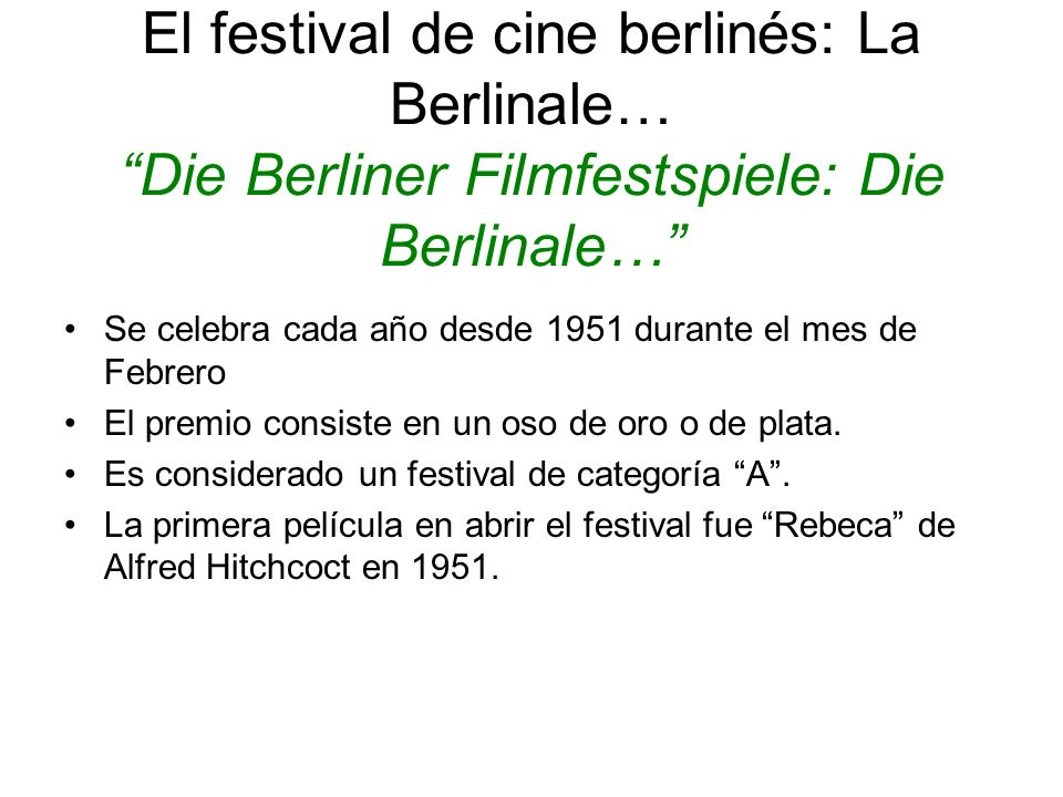 El festival de cine berlinés: La Berlinale… Die Berliner Filmfestspiele: Die Berlinale…