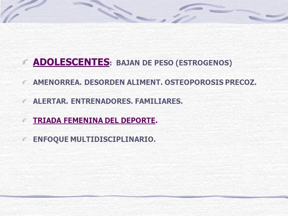 ADOLESCENTES: BAJAN DE PESO (ESTROGENOS)