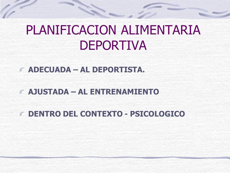 PLANIFICACION ALIMENTARIA DEPORTIVA