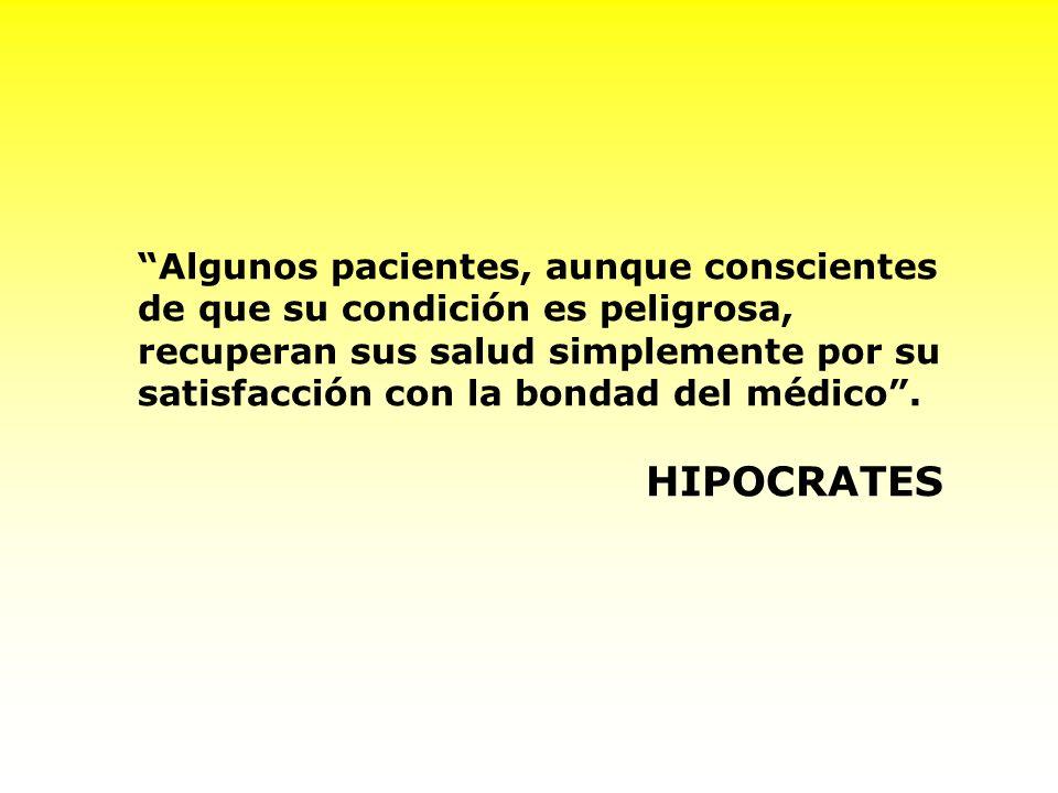Algunos pacientes, aunque conscientes de que su condición es peligrosa, recuperan sus salud simplemente por su satisfacción con la bondad del médico .