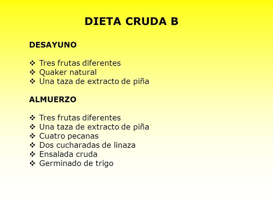 DIETA CRUDA B DESAYUNO Tres frutas diferentes Quaker natural