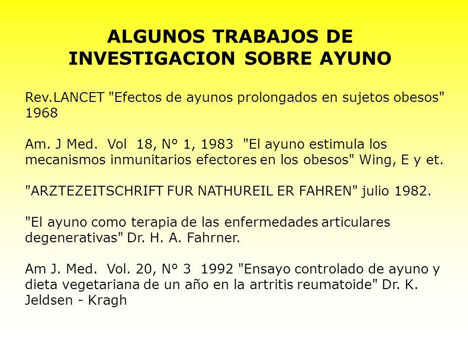 ALGUNOS TRABAJOS DE INVESTIGACION SOBRE AYUNO