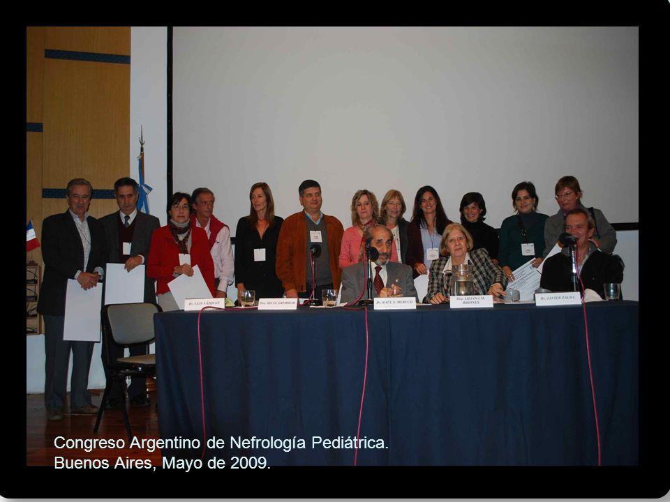 Congreso Argentino de Nefrología Pediátrica. Buenos Aires, Mayo de 2009.
