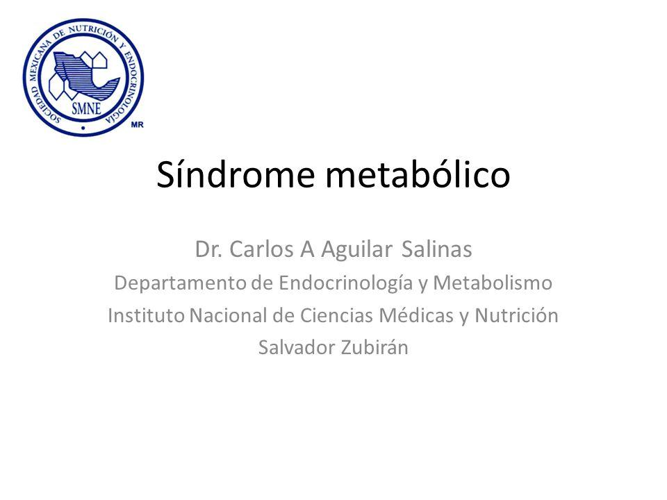 Síndrome metabólico Dr. Carlos A Aguilar Salinas
