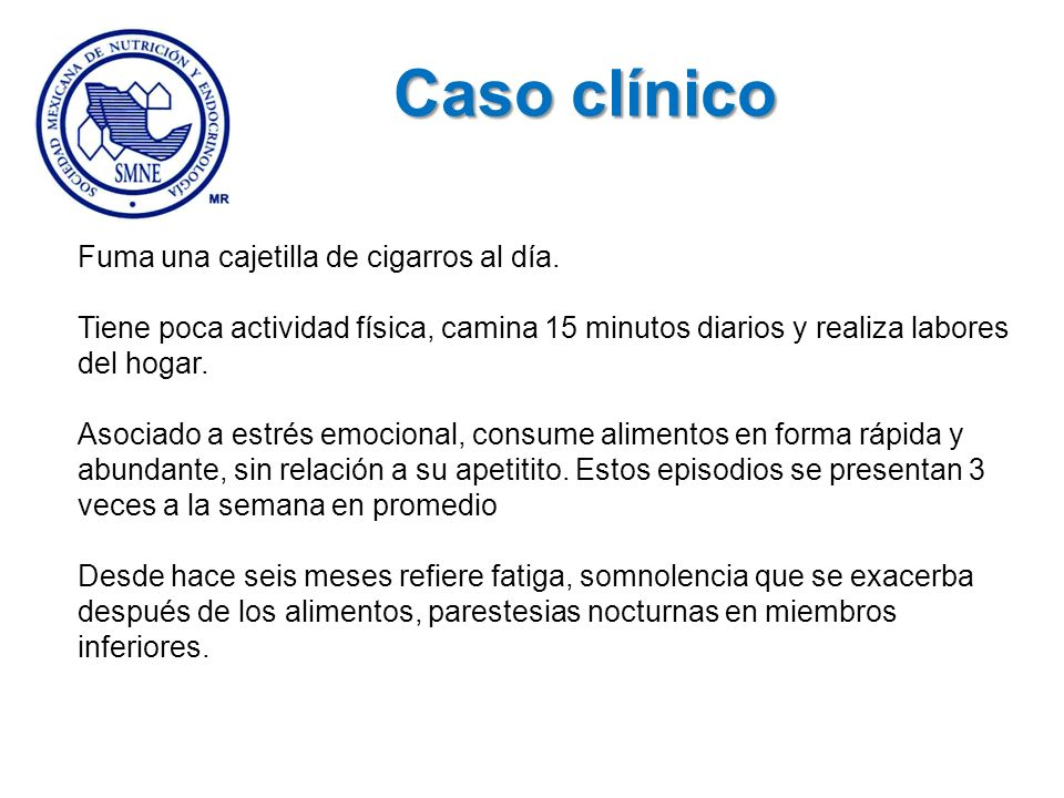 Caso clínico Fuma una cajetilla de cigarros al día.