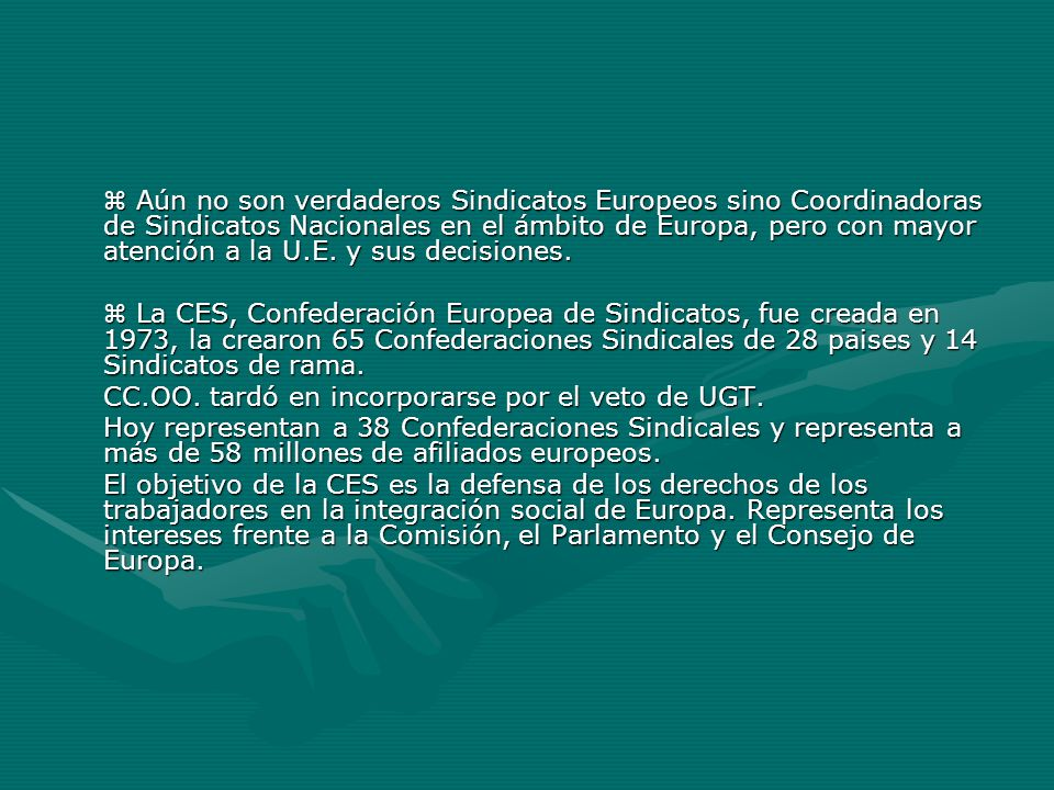 CC.OO. tardó en incorporarse por el veto de UGT.