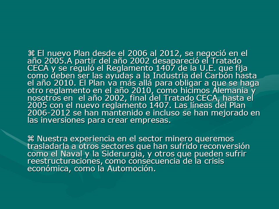  El nuevo Plan desde el 2006 al 2012, se negoció en el año 2005