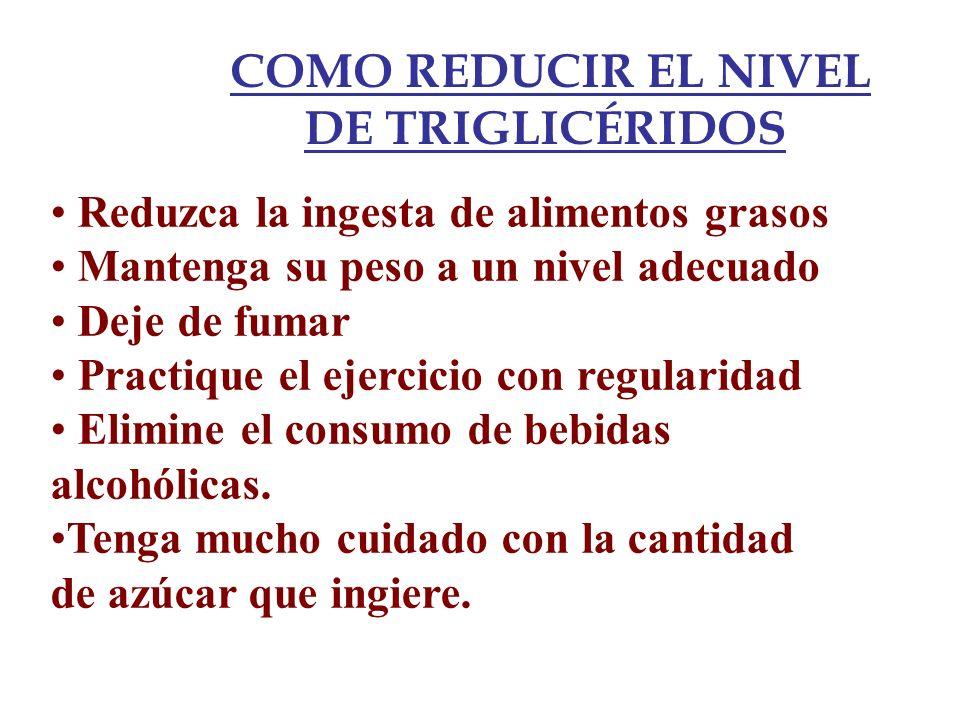 COMO REDUCIR EL NIVEL DE TRIGLICÉRIDOS