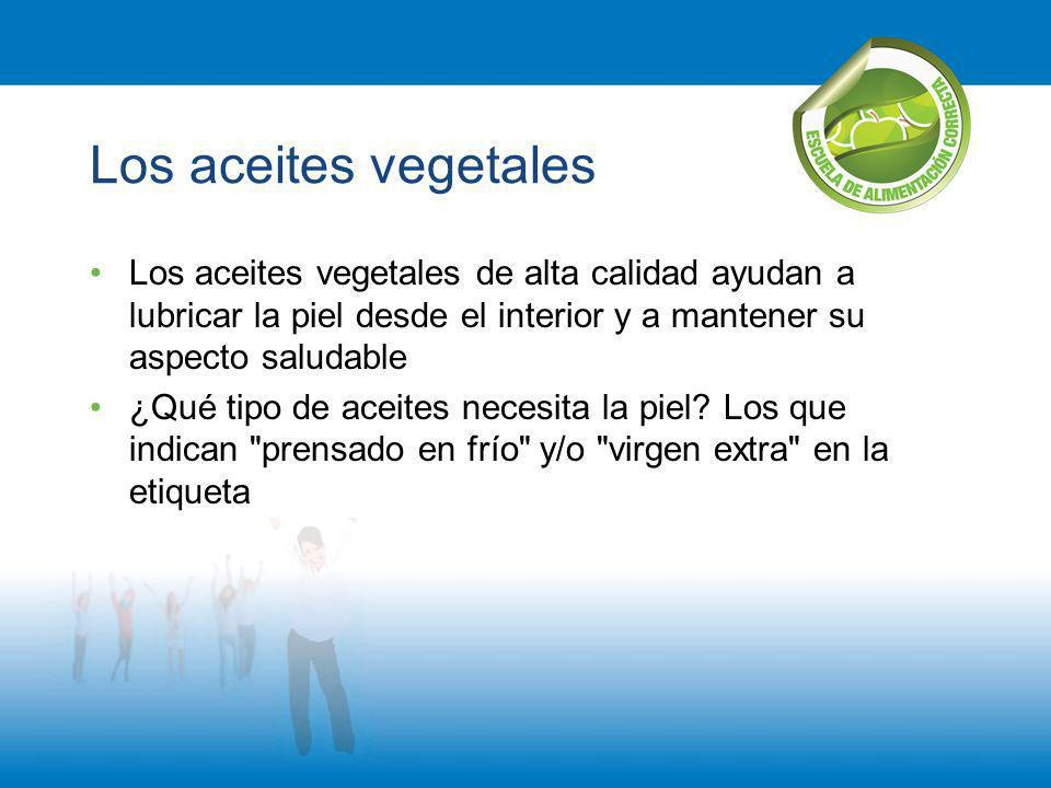Los aceites vegetales Los aceites vegetales de alta calidad ayudan a lubricar la piel desde el interior y a mantener su aspecto saludable.