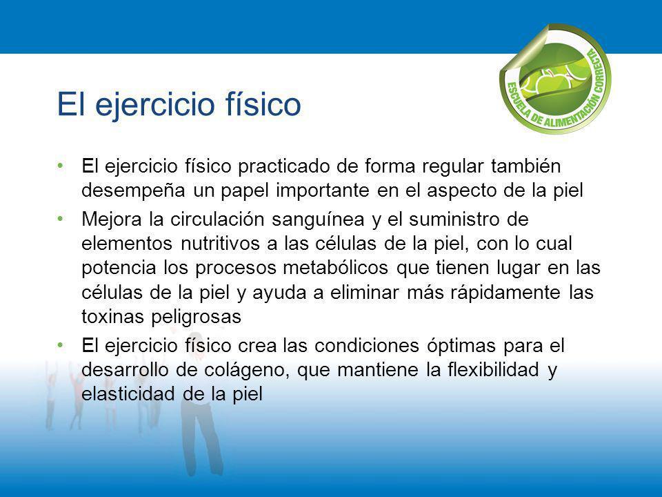 El ejercicio físico El ejercicio físico practicado de forma regular también desempeña un papel importante en el aspecto de la piel.