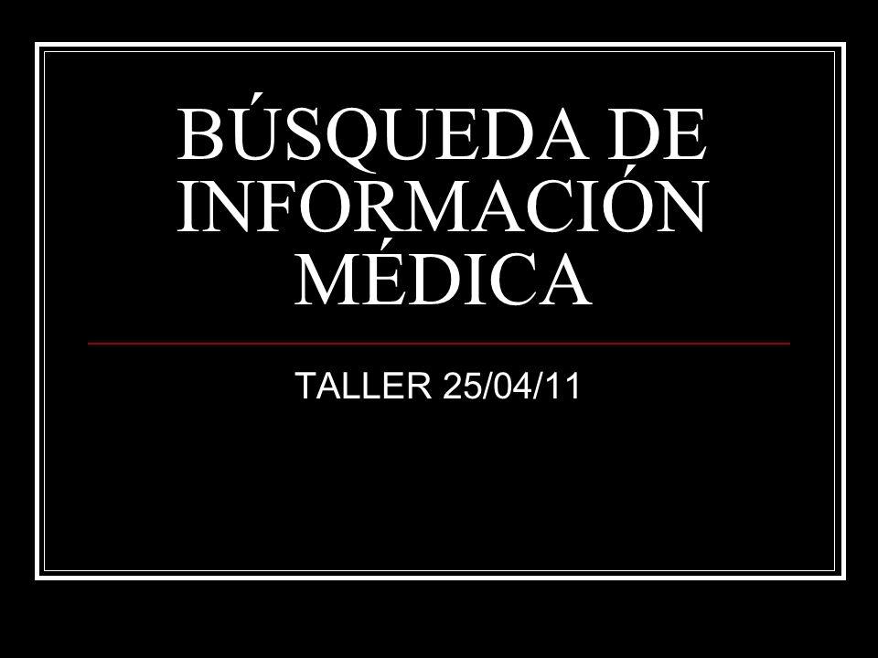 BÚSQUEDA DE INFORMACIÓN MÉDICA