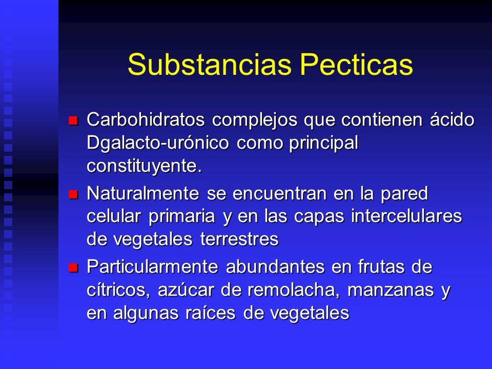 Substancias Pecticas Carbohidratos complejos que contienen ácido Dgalacto-urónico como principal constituyente.