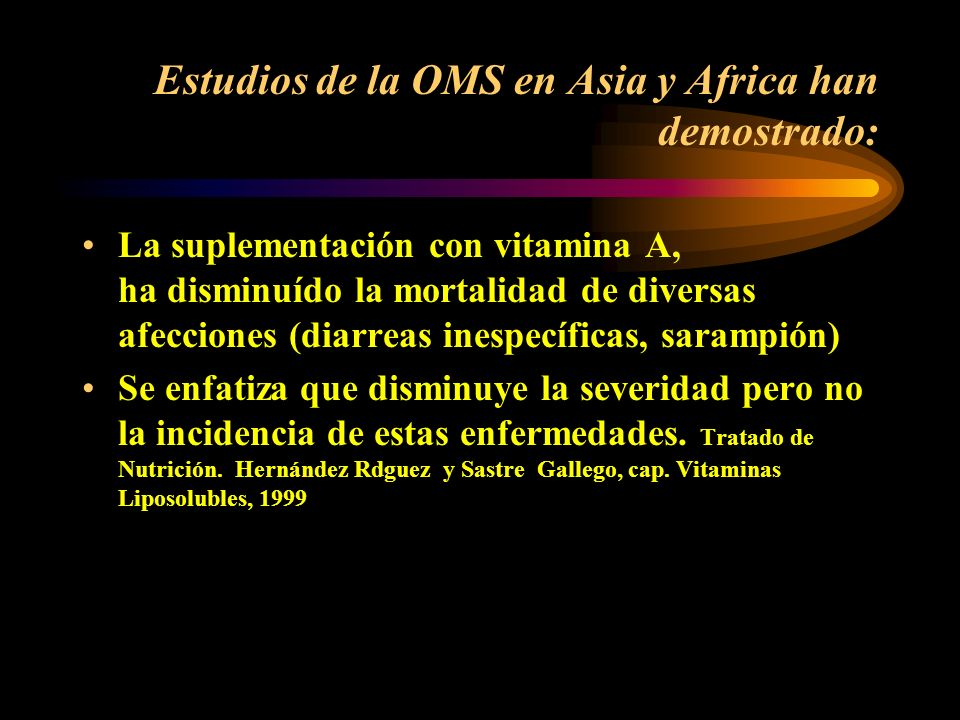 Estudios de la OMS en Asia y Africa han demostrado: