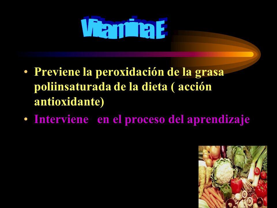 Vitamina E Previene la peroxidación de la grasa poliinsaturada de la dieta ( acción antioxidante) Interviene en el proceso del aprendizaje.