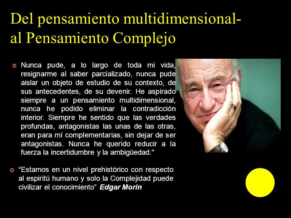Del pensamiento multidimensional- al Pensamiento Complejo