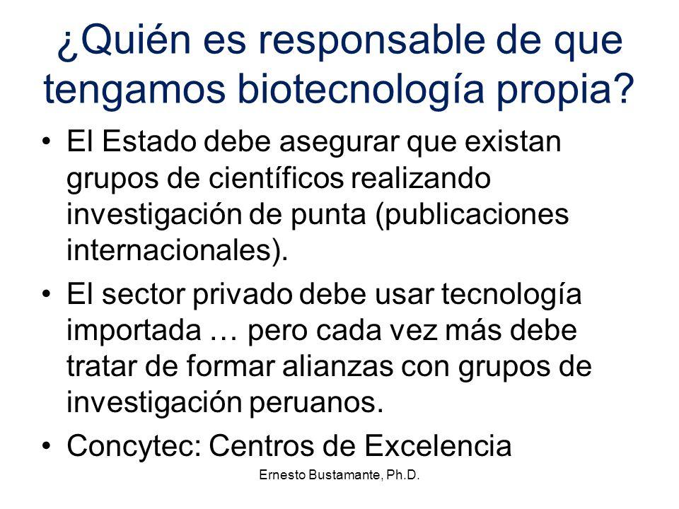¿Quién es responsable de que tengamos biotecnología propia