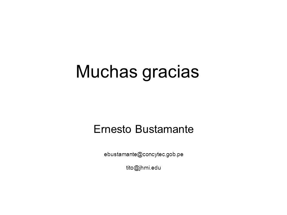 Ernesto Bustamante ebustamante@concytec.gob.pe tito@jhmi.edu