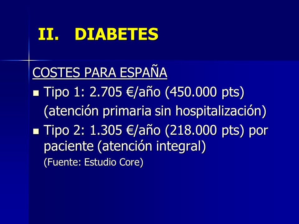 DIABETES COSTES PARA ESPAÑA Tipo 1: 2.705 €/año (450.000 pts)