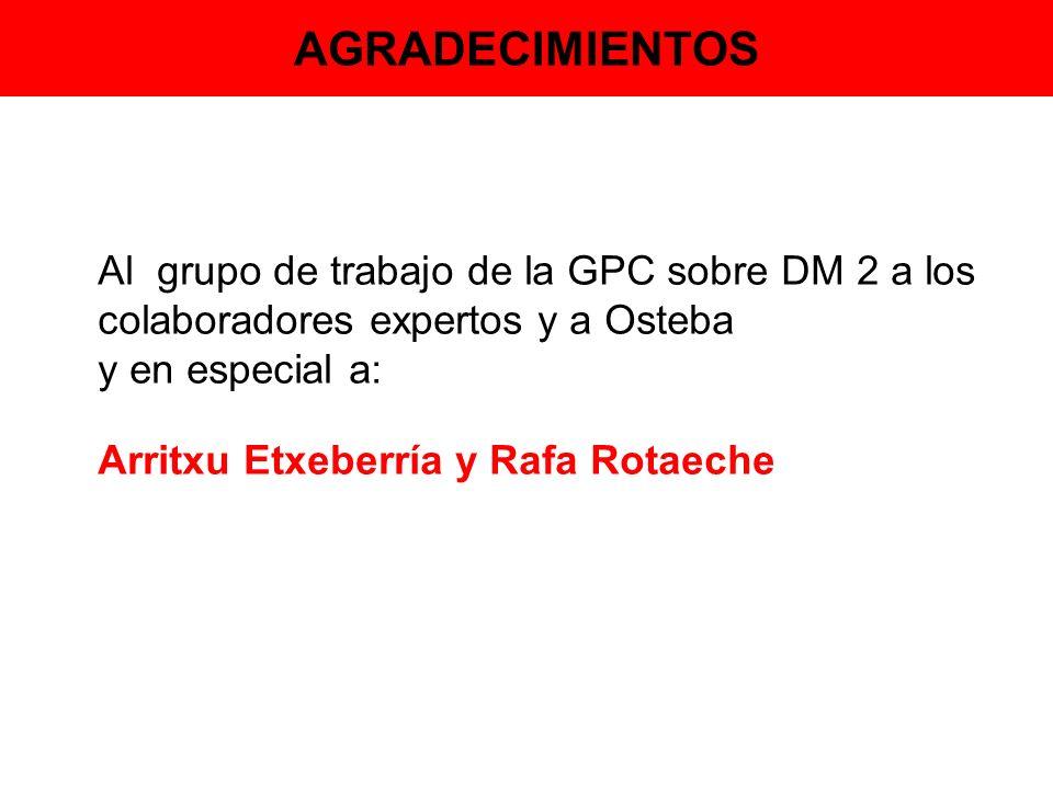 AGRADECIMIENTOS Al grupo de trabajo de la GPC sobre DM 2 a los