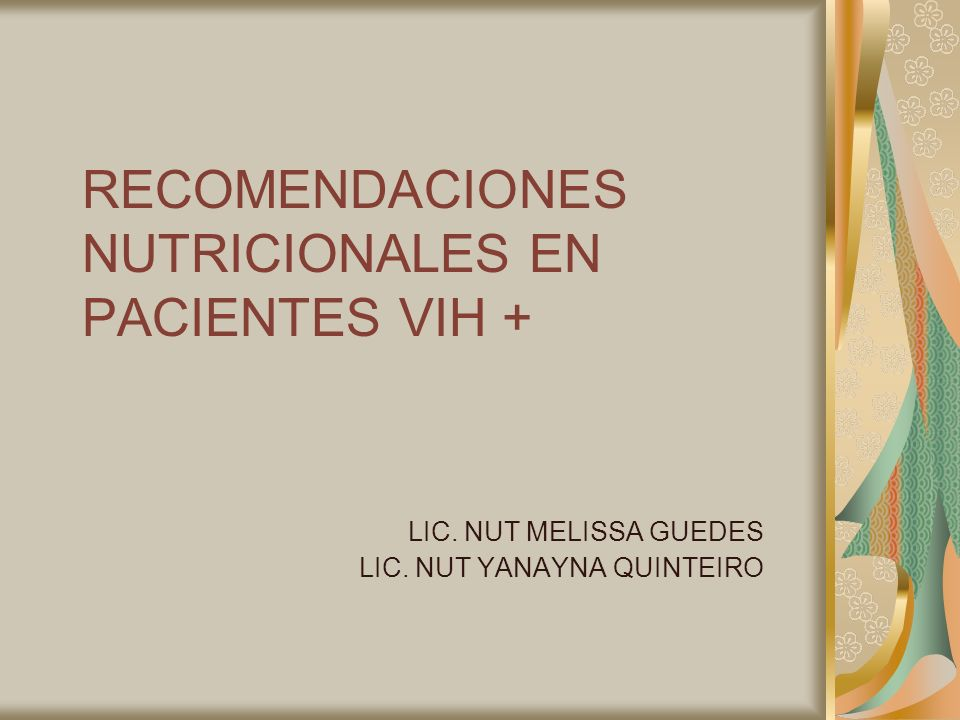 RECOMENDACIONES NUTRICIONALES EN PACIENTES VIH +