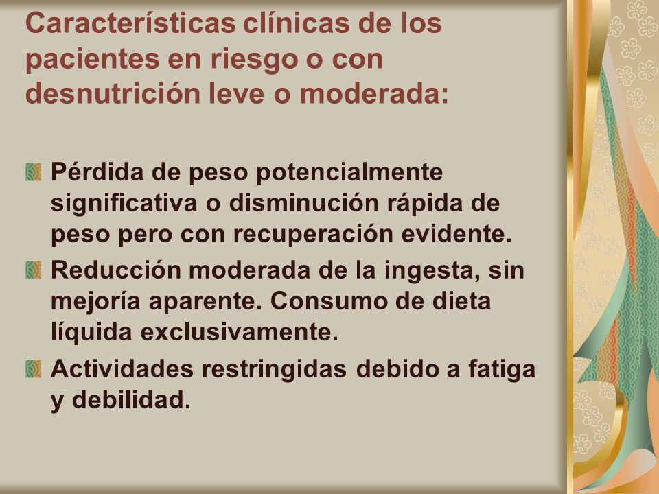 Características clínicas de los pacientes en riesgo o con desnutrición leve o moderada: