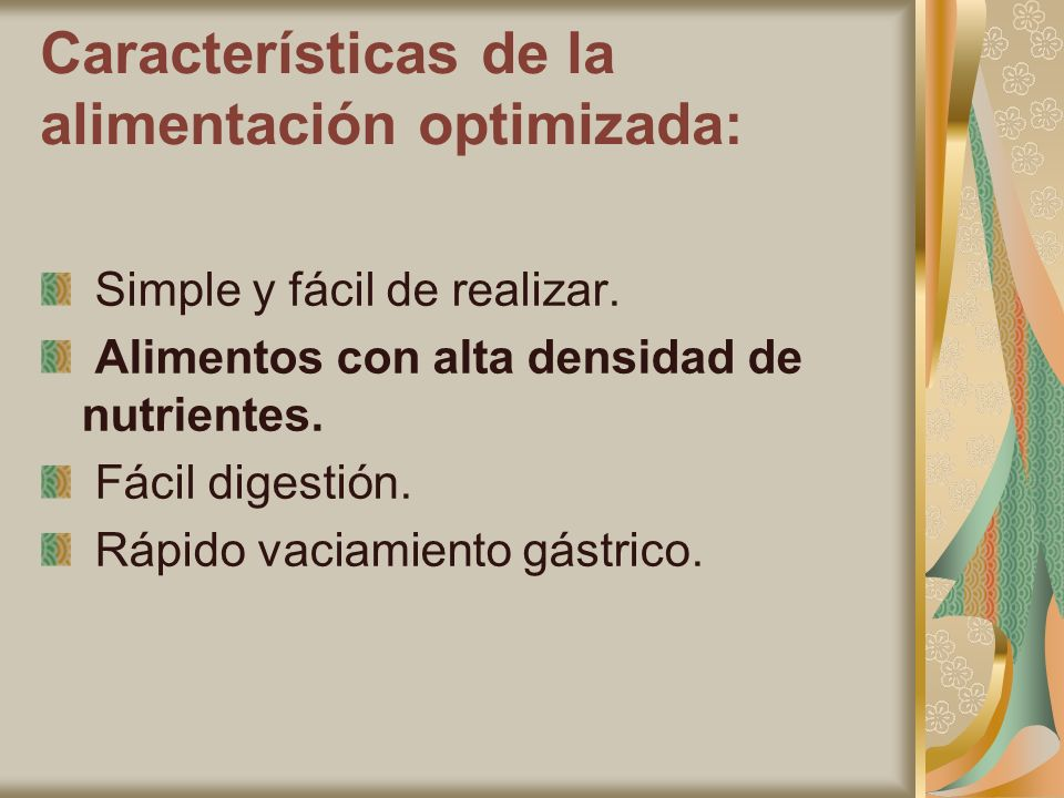Características de la alimentación optimizada: