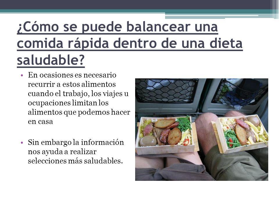 ¿Cómo se puede balancear una comida rápida dentro de una dieta saludable