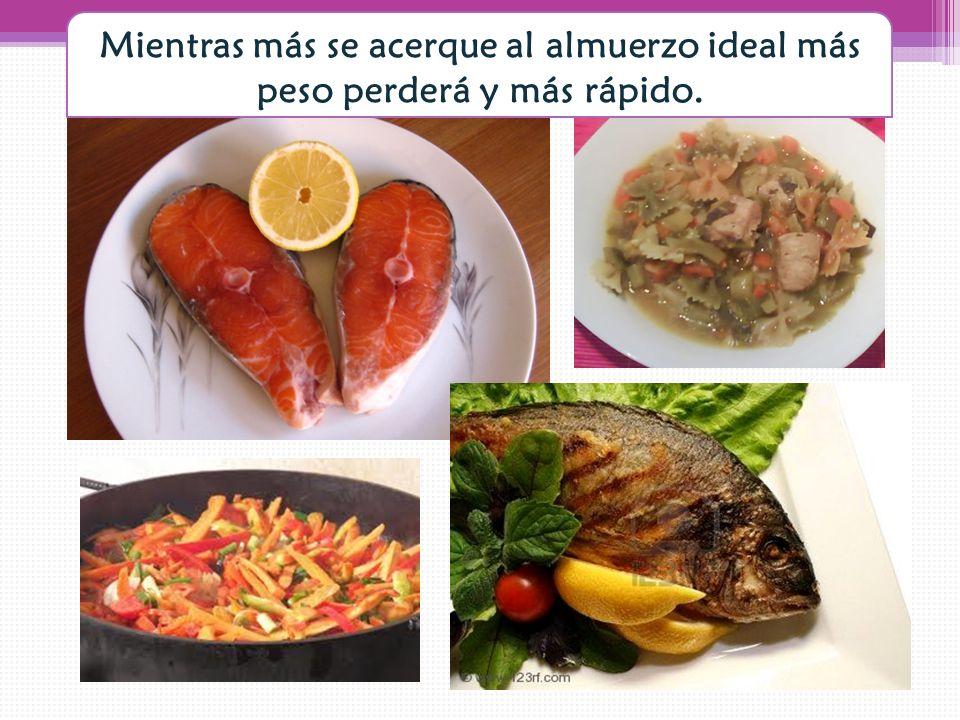 Mientras más se acerque al almuerzo ideal más peso perderá y más rápido.