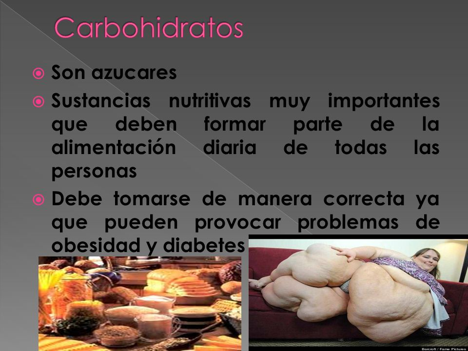 Carbohidratos Son azucares