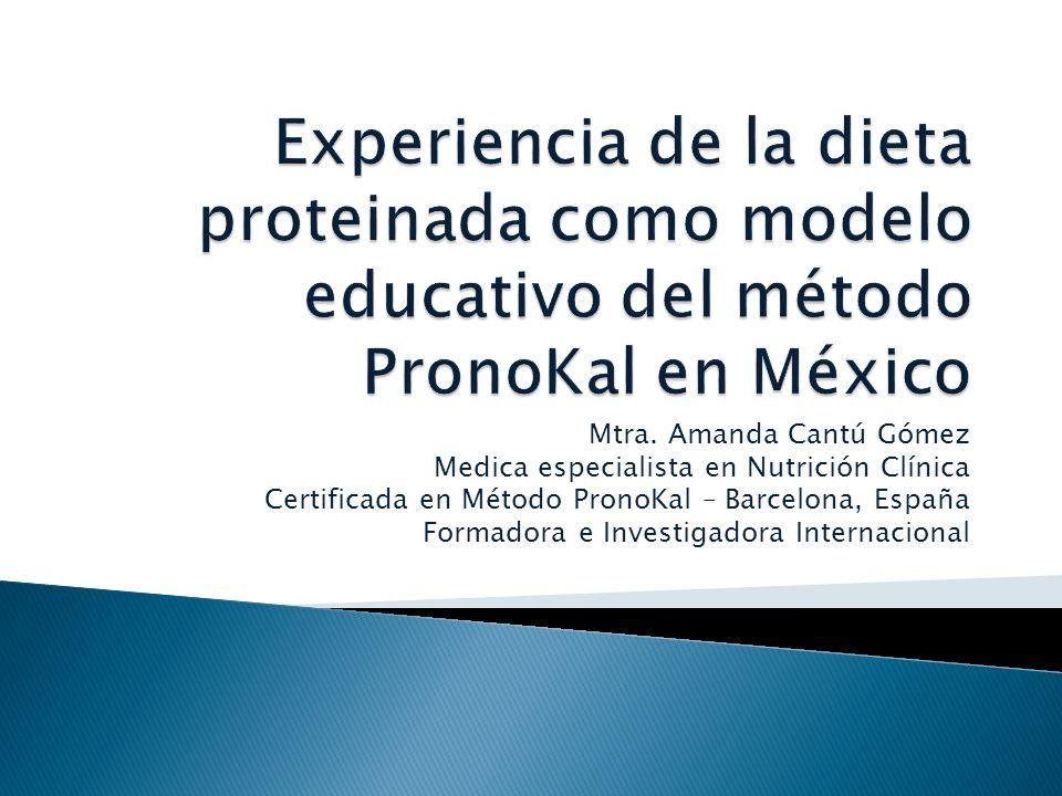 Experiencia de la dieta proteinada como modelo educativo del método PronoKal en México