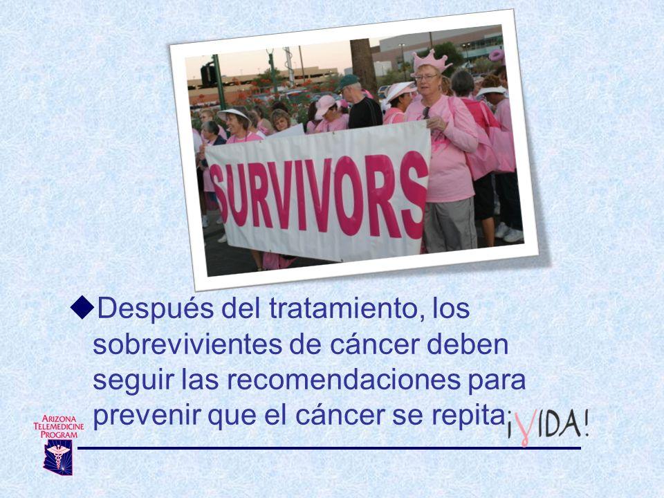 Después del tratamiento, los sobrevivientes de cáncer deben seguir las recomendaciones para prevenir que el cáncer se repita
