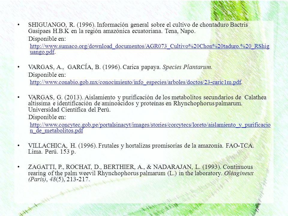 VARGAS, A., GARCÍA, B. (1996). Carica papaya. Species Plantarum.