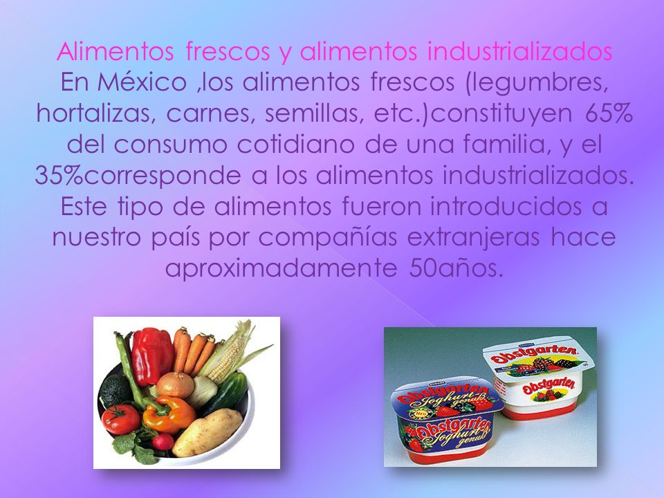 Alimentos frescos y alimentos industrializados